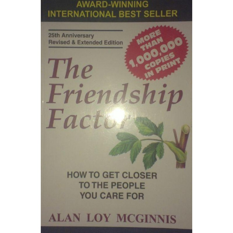 The Friendship Factor How To Get Closer To The Pe
